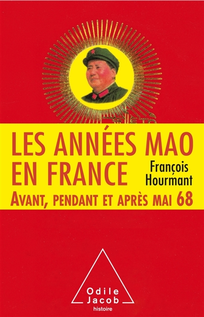 LES ANNEES MAO EN FRANCE HOURMANT FRANCOIS JACOB